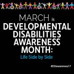 March is Developmental Disabilities Month 2017 - Life Side by Side