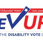 REV UP is the slogan among the disability advocacy and self-advocacy community to use the power and right to vote.